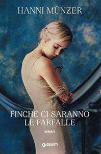 Book Cover: Finchè ci saranno le farfalle di Hanni Munzer - RECENSIONE