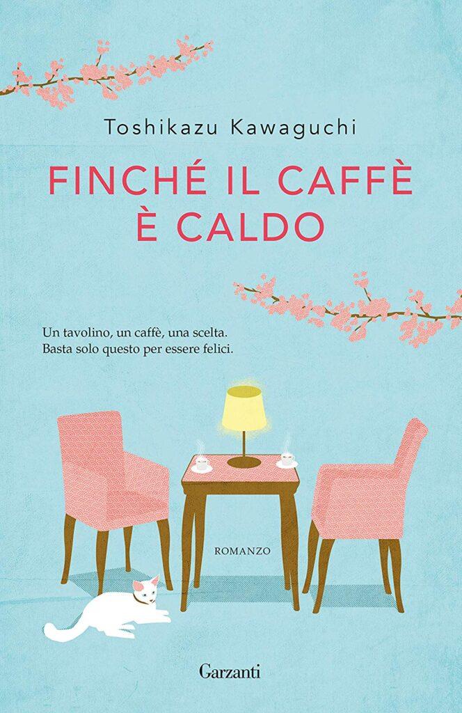 Book Cover: Finchè Il Caffè è Caldo di Toshikazu Kawaguchi - RECENSIONE