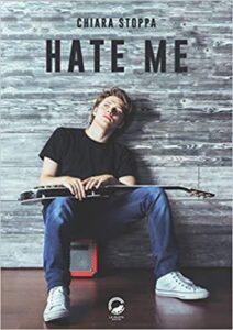 Book Cover: Hate me di Chiara Stoppa - RECENSIONE