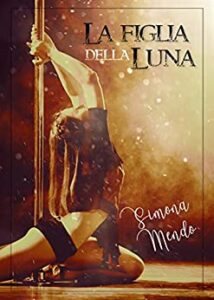 Book Cover: La figlia della Luna di Simona Mendo - SEGNALAZIONE