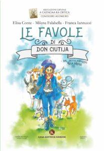 """Book Cover: """"Le favole di Don Ciutija - dal detto popolare alla favola"""" di Milena Falabella Elisa Conte Franca Iannuzzi - SEGNALAZIONE"""