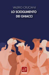 Book Cover: Lo scioglimento dei ghiacci di Valerio Cruciani - SEGNALAZIONE