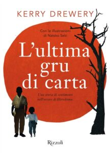 Book Cover: L'ultima gru di carta di Kerry Drewery - RECENSIONE