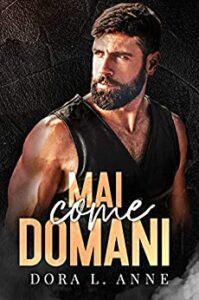 Book Cover: Mai come domani di Dora L. Anne - RECENSIONE
