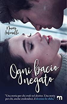 Book Cover: Ogni bacio negato di Noemi Antonelli - SEGNALAZIONE