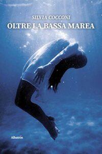 Book Cover: Oltre la bassa marea di Silvia Cocconi - SEGNALAZIONE