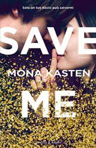 Book Cover: Save me di Mona Kasten - RECENSIONE