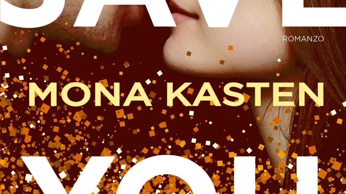 Save you di Mona Kasten – RECENSIONE