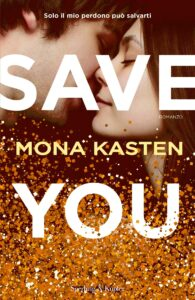Book Cover: Save you di Mona Kasten - RECENSIONE