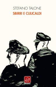 Book Cover: Sbirri e culicaldi di Stefano Talone - SEGNALAZIONE