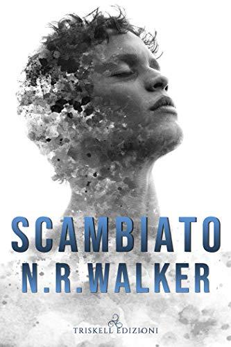 Book Cover: Scambiato di N.R. Walker - SEGNALAZIONE