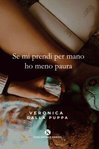 Book Cover: Se mi prendi per mano ho meno paura di Veronica Dalla Puppa - SEGNALAZIONE