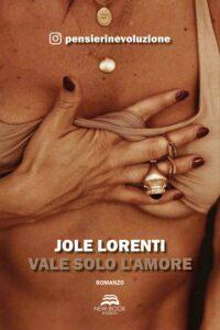 Book Cover: Vale solo l'amore di Jole Lorenti - SEGNALAZIONE
