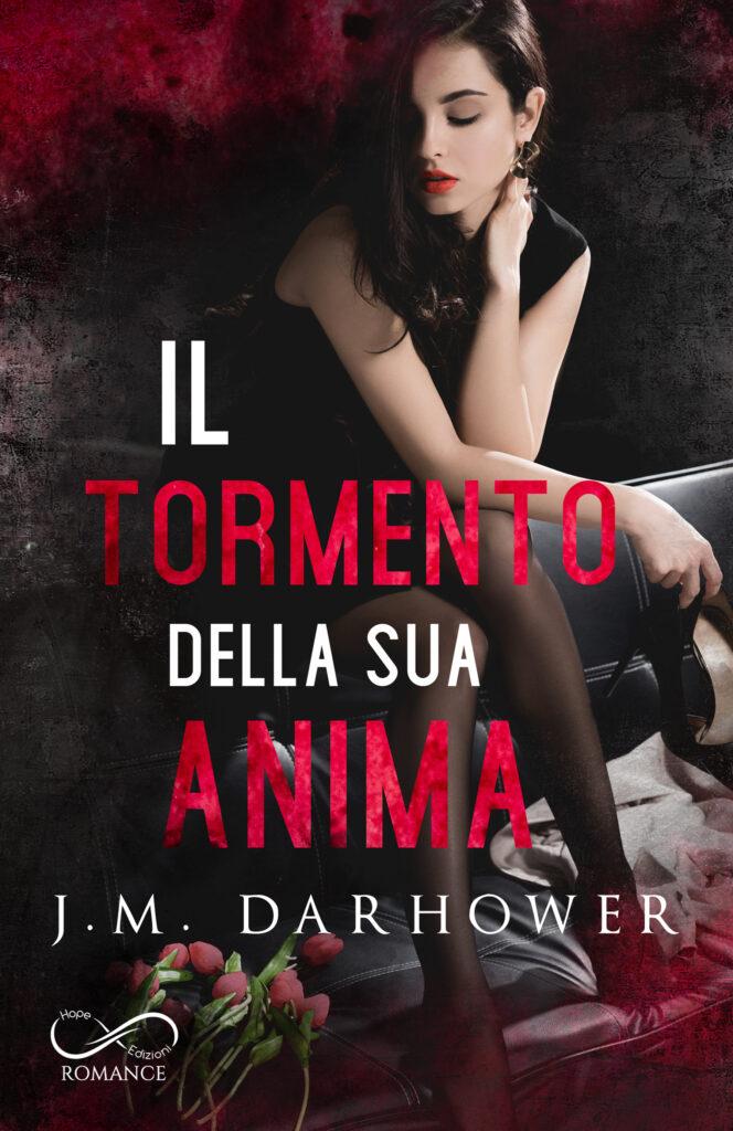 Book Cover: Il Tormento della sua anima di J.M. Darhower - COVER REVEAL