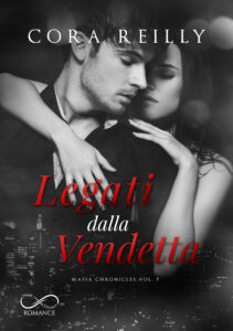 Book Cover: Legati dalla vendetta di Cora Reilly - COVER REVEAL