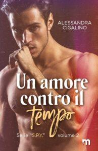 Book Cover: Un amore contro il tempo di Alessandra Cigalino - SEGNALAZIONE