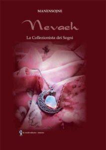 Book Cover: Nevaeh. La collezionista dei sogni di Manensojne - SEGNALAZIONE