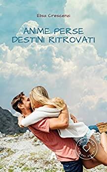 Book Cover: Anime perse Destini ritrovati di Elisa Crescenzi