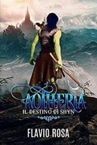 Book Cover: Anotheria: Il destino di Shyn di Flavio Rosa - SEGNALAZIONE