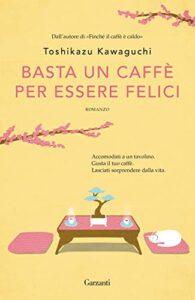 Book Cover: Basta un caffe per essere felici di Toshikazu Kawaguchi - SEGNALAZIONE