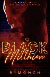 Book Cover: Black Millhion di RyMonch - SEGNALAZIONE
