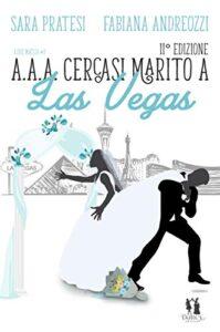 Book Cover: Cercasi marito a Las Vegas di Sara Pratesi e Fabiana Andreozzi - RECENSIONE