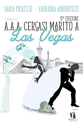 Book Cover: Cercasi marito a Las Vegas di Sara Pratesi e Fabiana Andreozzi - SEGNALAZIONE