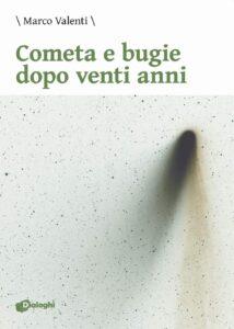 Book Cover: Cometa e bugie dopo venti anni di Marco Valenti - SEGNALAZIONE