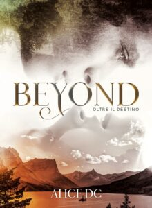 Book Cover: Beyond - Oltre il destino di Alice DC - COVER REVEAL