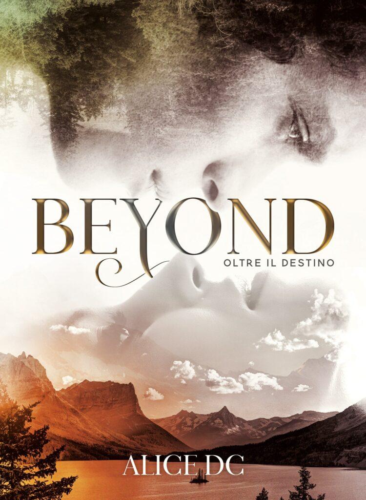 Book Cover: Beyond - Oltre il destino di Alice DC - COVER REVEAL