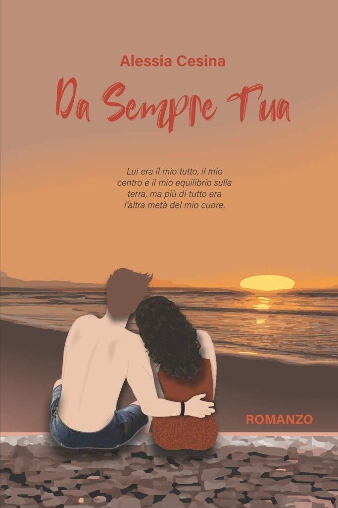 Book Cover: Da sempre tua di Alessia Cesina - RECENSIONE