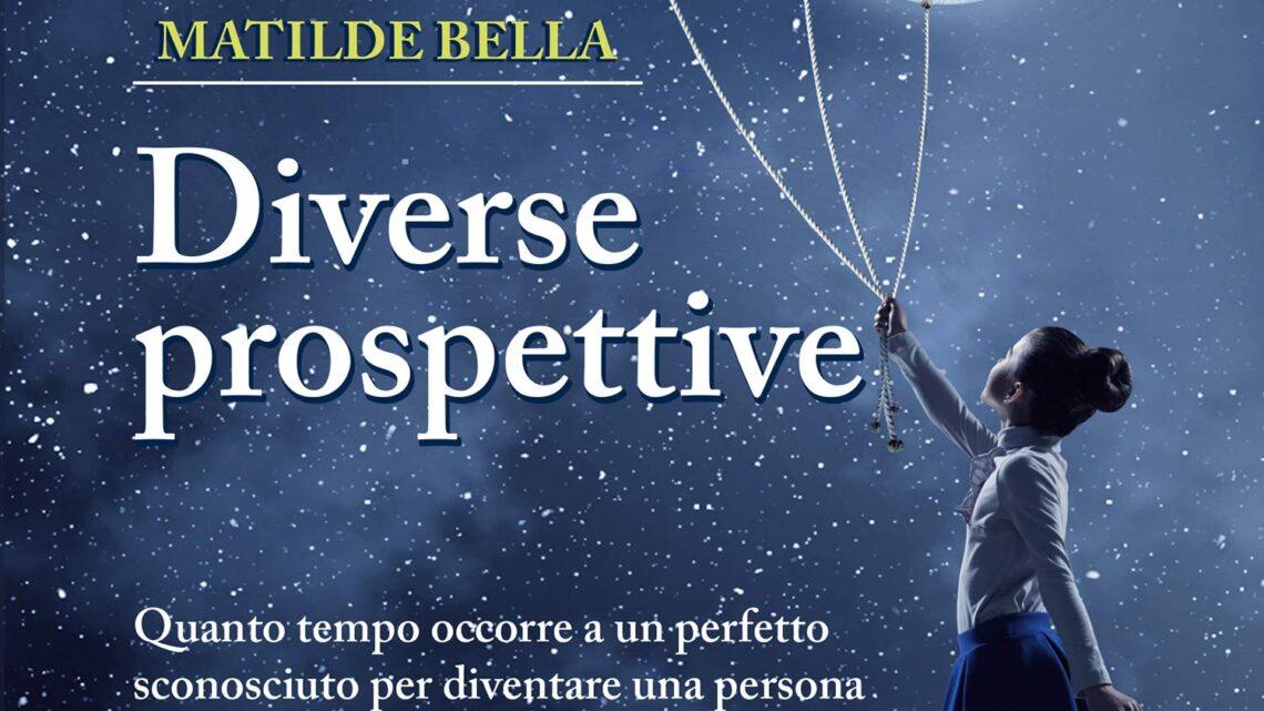 Diverse prospettiva di Matilde Bella – RECENSIONE