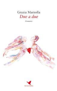 Book Cover: Due a due di Grazia Marzolla - SEGNALAZIONE