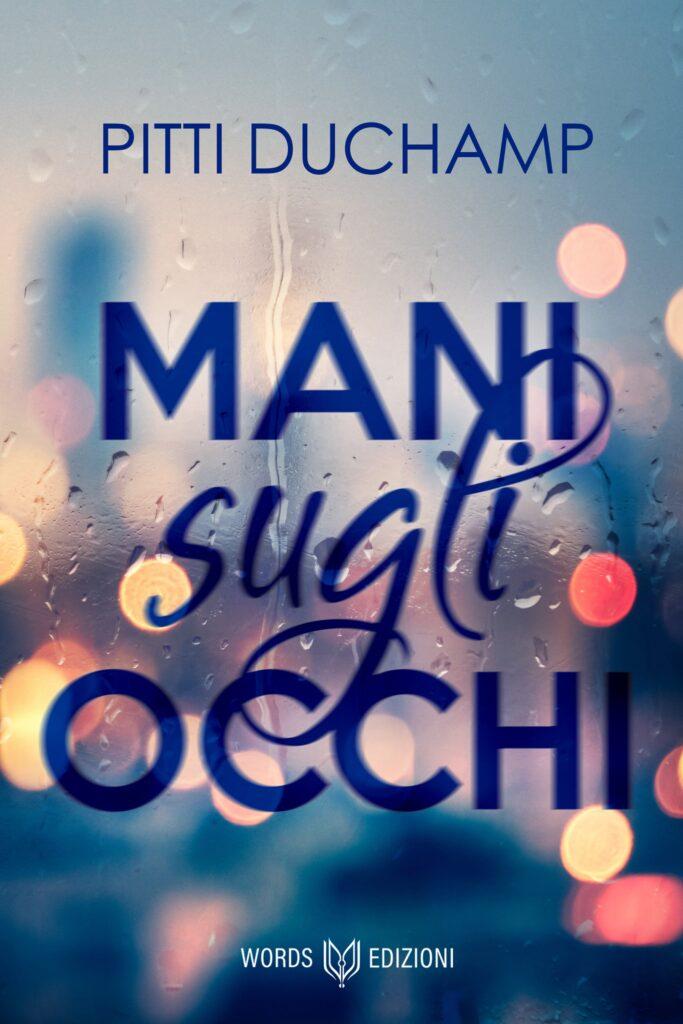 Book Cover: Mani sugli occhi di Pitti Duchamp - SEGNALAZIONE