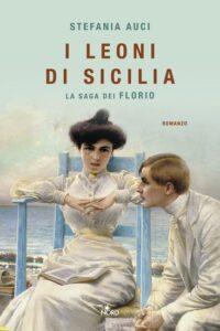 Book Cover: I leoni di Sicilia. La saga dei Florio di Stefania Auci - RECENSIONE