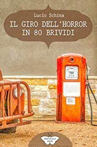 Book Cover: Il giro dell'Horror in 80 brividi ! di Lucio Schina - SEGNALAZIONE