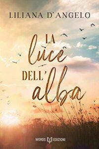 Book Cover: La luce dell'alba di Liliana D'Angelo - SEGNALAZIONE