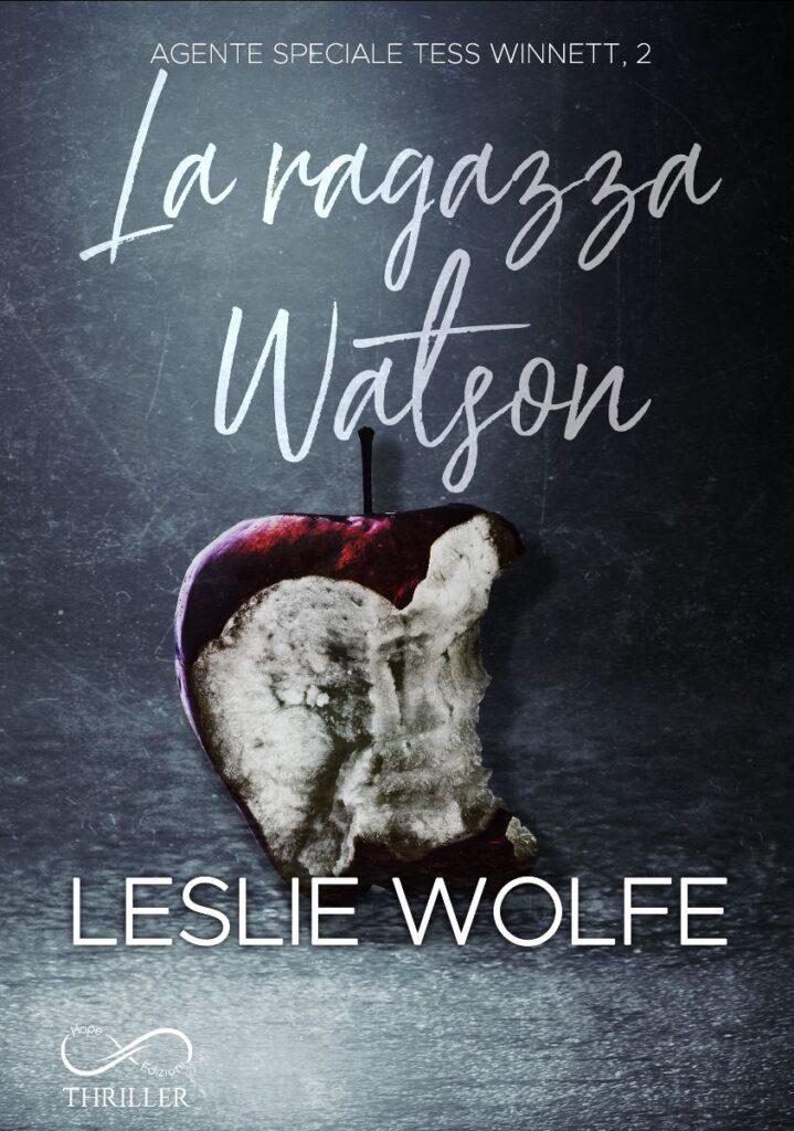 Book Cover: La ragazza Watson di Leslie Wolfe - COVER REVEAL