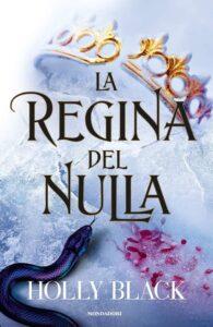 Book Cover: La regina del nulla di Holly Black - SEGNALAZIONE