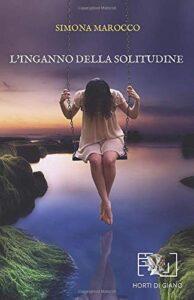 Book Cover: L'inganno della solitudine di Simona Marocco - RECENSIONE