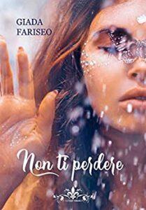 Book Cover: Non ti perdere di Giada Fariseo - SEGNALAZIONE