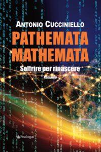 Book Cover: Pathemata mathemata. Soffrire per rinascere di Antonio Cucciniello - SEGNALAZIONE
