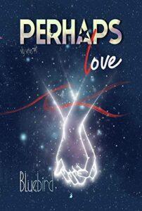 Book Cover: Perhaps Love di Bluebird - SEGNALAZIONE