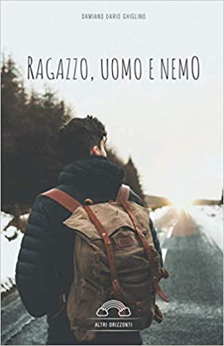 Book Cover: Ragazzo, uomo e nemo di Damiano Dario Ghiglino - SEGNALAZIONE