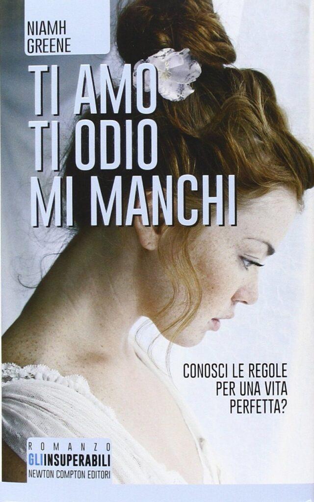 Book Cover: Ti amo ti odio mi manchi di Niamh Greene - RECENSIONE