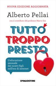 Book Cover: Tutto troppo presto di Alberto Pellai - SEGNALAZIONE