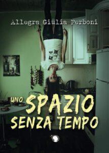 Book Cover: Uno spazio senza tempo di Allegra Giulia Perboni - RECENSIONE