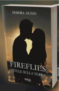 Book Cover: Fireflies. Stelle sulla terra di Debora Guzzo - COVER REVEAL