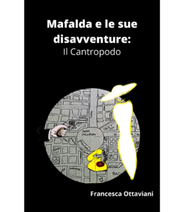 Book Cover: Mafalda e le sue disavventure: Il Cantropodo di Francesca Ottaviani - Review Party - RECENSIONE