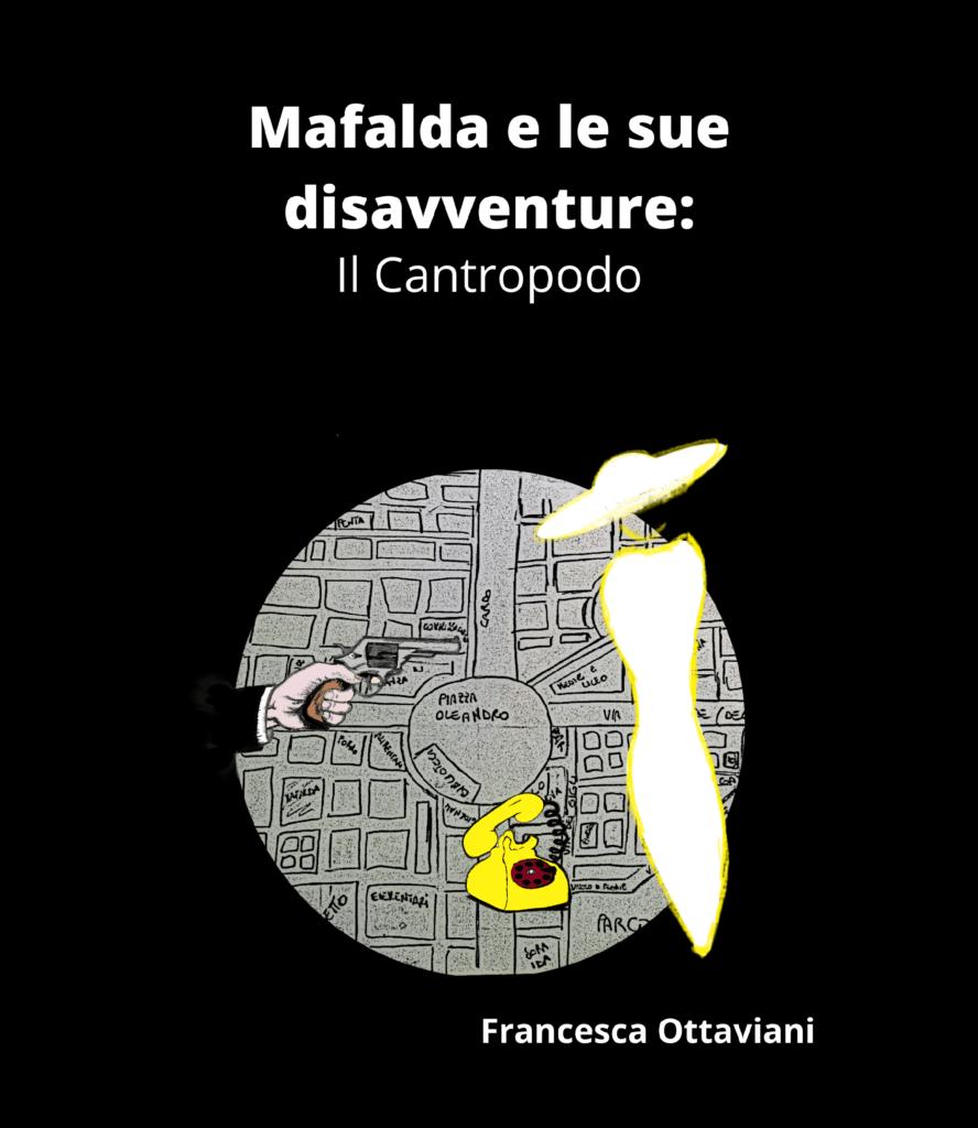 Book Cover: Mafalda e le sue disavventure: Il Cantropodo di Francesca Ottaviani - Review Party - RECENSIONE